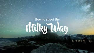 Download How to Shoot a Milky Way Time Lapse Video