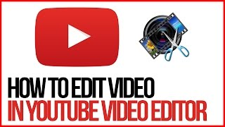 Download How To Edit Videos Using The YouTube Video Editor - FULL TUTORIAL Video