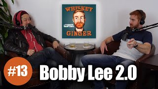 Download Whiskey Ginger - Bobby Lee 2.0 - #013 Video