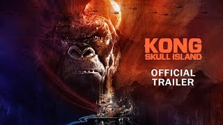Download Kong: Skull Island - Rise of the King [Official Final Trailer] Video