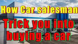 Download BUYER BEWARE! How A car Salesman tricks you into buying a car. Video