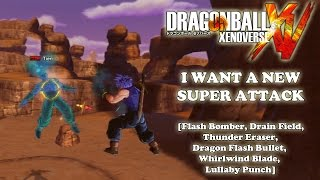 Download Dragon Ball Xenoverse - I Want a New Super Attack! [Flash Bomber, Drain Field, Lullaby Punch & More] Video