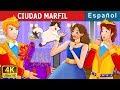 Download CIUDAD MARFIL | The Ivory City Story | Cuentos para dormir | Cuentos De Hadas Españoles Video