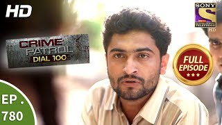 Download Crime Patrol Dial 100 - Ep 780 - Full Episode - 18th May, 2018 Video