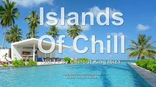 Download Chillout King Ibiza - Islands Of Chill Vol. 1, HD, 2018, 4+Hours, Beautiful Chill Cafe Mix Video