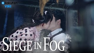 Download Siege in Fog - EP21 | Accept Your Love [Eng Sub] Video