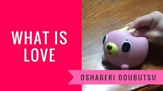 Download What is Love - Oshaberi Doubutsu Dog Pink Toy Video