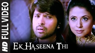 Download Ek Haseena Thi (Full Song) Film - Karzzzz Video