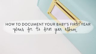 Download How to Document Baby's First Year • Part Two • Baby's First Year Album Video