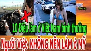 Download 10 Điều làm ở Việt Nam bình thường, Người Việt KHÔNG NÊN LÀM ở MỸ - Donate Sharing Video