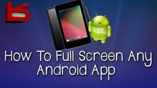 Download How To: Full Screen Any Android Application Video