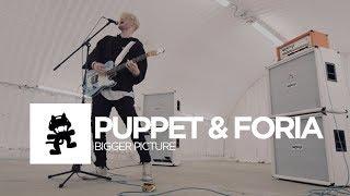 Download Puppet & Foria - Bigger Picture Video