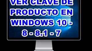 Download VER MI CLAVE DE PRODUCTO EN WINDOWS 7- 8 - 8.1 - 10 Video