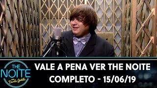 Download Vale a Pena Ver The Noite | Completo (15/06/19) Video