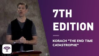 Download 7th Edition - Korach ″The end time catastrophe″ Video