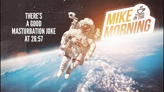 Download There's a Good Masturbation Joke at 26:57 | MIKE IN THE MORNING | Episode 30 Video