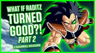 Download WHAT IF RADITZ TURNED GOOD? PART 2 | A Dragonball Discussion Video