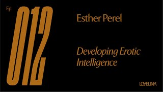 Download Ep 12 — Esther Perel — Developing Erotic Intelligence Video