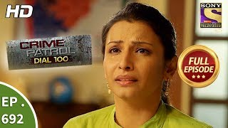 Download Crime Patrol Dial 100 - Ep 692 - Full Episode - 16th January, 2018 Video