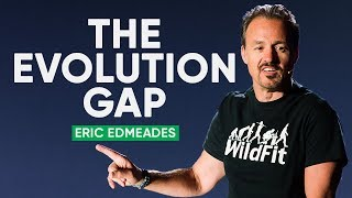 Download How Understanding The Evolution Gap Can Dramatically Improve Your Life | Eric Edmeades Video