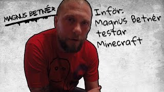Download Inför: Magnus Betnér testar Minecraft Video