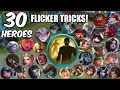 MOBILE LEGENDS: 30 HEROES FLICKER TRICKS
