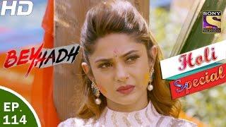 Download Beyhadh - बेहद - Ep 114 - Holi Special - 17th Mar, 2017 Video