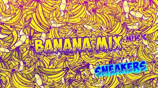 Download SNEAKERS - CLUB - Banana Mix Music Video