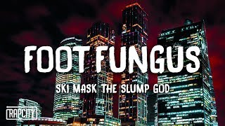 Download Ski Mask The Slump God - Foot Fungus (Lyrics) Video