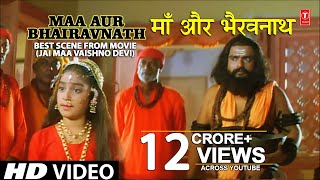 Download Jai Maa Vaishno Devi Best Scene Maa Aur Bhairavnath with English Subtitles I Jai Maa Vaishno Devi Video