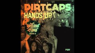 Download Dirtcaps - Hands Up (Yellow Claw Remix) Video