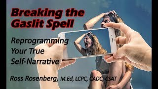 Download ON GASLIGHTING: Breaking the Gaslit Spell. Reprogramming Your True Self-Narrative. Expert Video