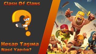 Download Clash of Clans Hesabı Nasıl Taşınır? Video