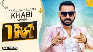 Download Khabi Khan || Nachhatar Gill || Aman Hayer||Latest Punjabi Bhangra Song 2016 || Angel Records Video