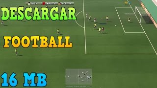 Download DESCARGAR FOOTBALL | EL JUEGO DE FUTBOL DE 16 MB PARA PC | POCOS REQUISITOS Video
