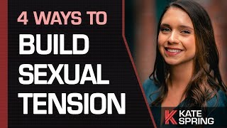 Download 4 Ways To Build Sexual Tension With a Woman Video