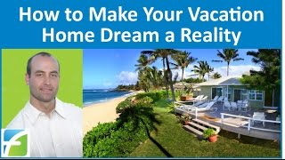 Download How to Make Your Vacation Home Dream a Reality Video