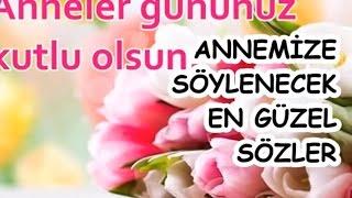 Download ANNEMİZE SÖYLENECEK EN GÜZEL SÖZLER Video