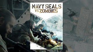 Download Navy Seals Vs. Zombies Video