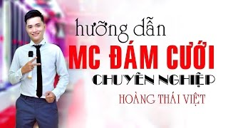 Download HƯỚNG DẪN LÀM MC ĐÁM CƯỚI CHUYÊN NGHIỆP - MC HOÀNG THÁI VIỆT Video