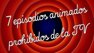 Download 7 episodios animados prohibidos en la TV | DrossRotzank Video