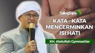 Download KH Abdullah Gymnastiar - Kata-Kata Mencerminkan Isi Hati Video