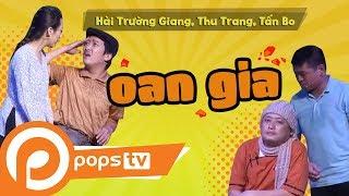 Download [Series Hài Vật Vã] - Oan Gia - Hài Trường Giang, Thu Trang, Tấn Bo, Video