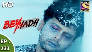 Download Beyhadh - बेहद - Ep 233 - 31st August, 2017 Video