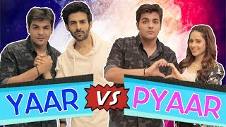 Download Yaar Vs Pyaar Ft. Kartik Aaryan & Nushrat Bharucha | Ashish Chanchlani Video