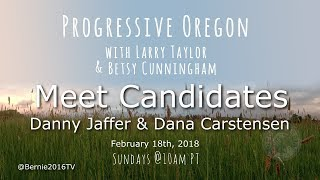 Download Progressive Oregon with Larry and Betsy - Guests, candidates Danny Jaffer and Dana Carstensen Video