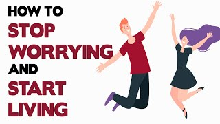 Download HOW TO STOP WORRYING AND START LIVING BY DALE CARNEGIE - ANIMATED BOOK REVIEW Video