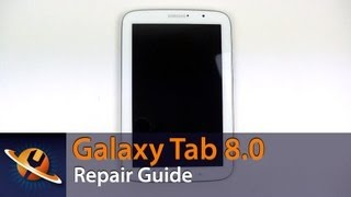 Download Samsung Galaxy Note 8.0 Take Apart Repair Guide Video
