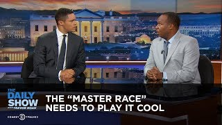 Download The ″Master Race″ Needs to Play It Cool: The Daily Show Video