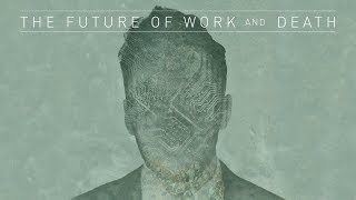 Download The Future of Work and Death - Trailer Video